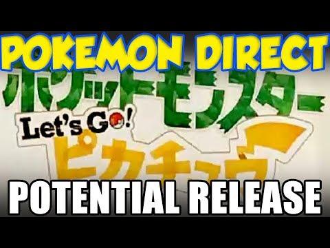When To Expect Pokémon Switch / Pokemon Let's GO Pokemon Direct!
