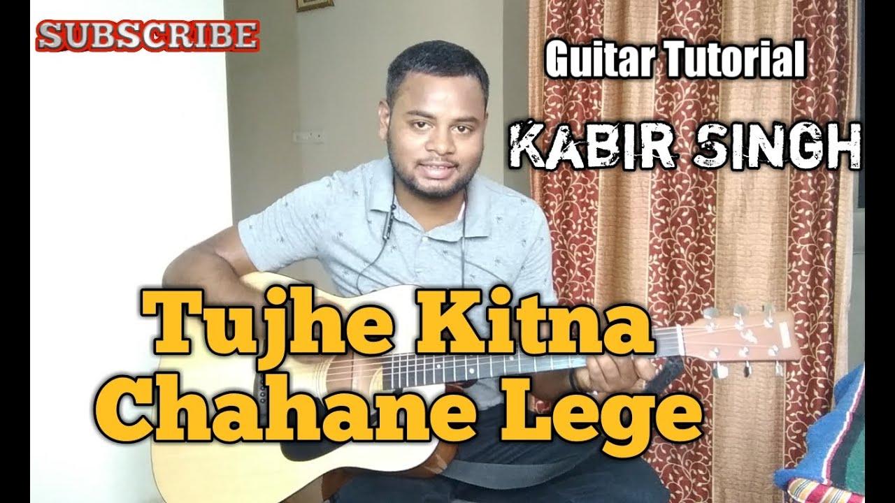 Tujhe Kitna Chahne Lage Guitar Tabs Guitar Chords Kabir Singh Arijit