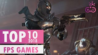 TOP 10 AWESOME FPS Games of 2018 |  PS4/XB1/PC