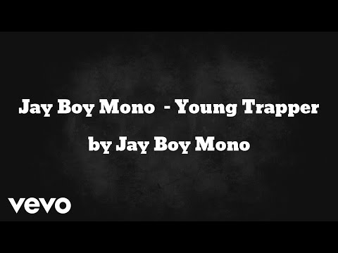 Jay Boy Mono - Young Trapper (AUDIO)