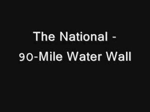 the-national---90-mile-water-wall