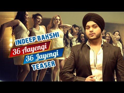 36 Aayengi 36 Jayengi (Teaser) | Indeep Bakshi