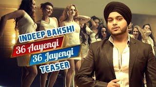 Download Hindi Video Songs - 36 Aayengi 36 Jayengi (Teaser) | Indeep Bakshi