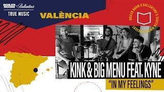 KiNK, Big Menu and Kyne - In My Feelings | Boiler Room x Ballantine's True Music València