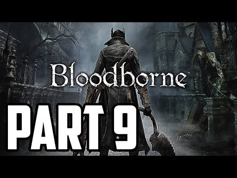 Bloodborne Walkthrough PT. 9 - Bad Dog
