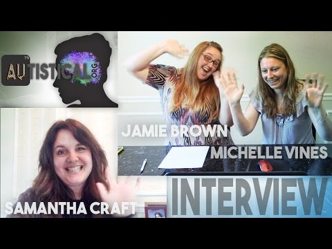 """Interview with three """"infamous"""" Autistic ladies: Jamie Brown, Samantha Craft and Michelle Vines"""