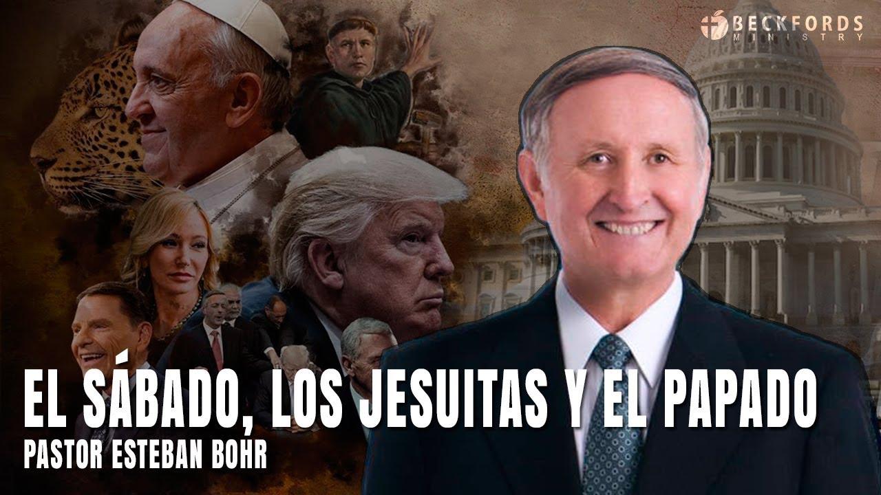 El Sábado, Los Jesuitas y el Papado | Esteban Bohr | 2018  Nuevo