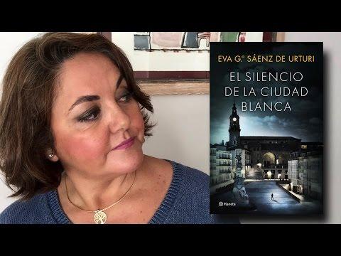 El silencio de la ciudad blanca 🔸Eva Gª Sáenz de Urturi  📚 #Osgustaleer 📚