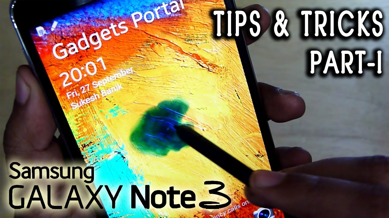 Samsung GALAXY NOTE 3 III advanced TIPS and TRICKS, tutorial review [Part I]