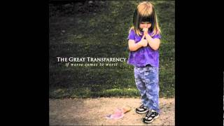 The Great transparency - If Worse Comes To Worst