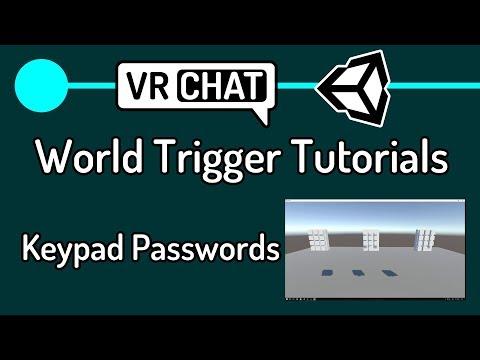 VRChat World Trigger Tutorials 7 - Keypads And Passwords