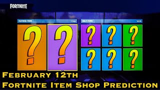 February 12th - Fortnite Item Shop Prediction