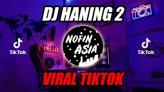 Dj Haning 2 Lagu Dayak Remix Viral Full Bass 2019.mp3