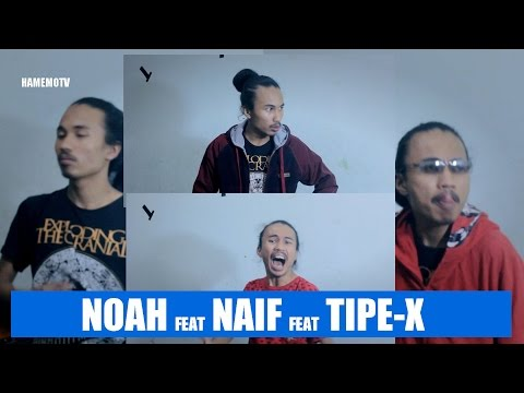 Ketika Noah Naif Dan tipe-x berkolaborasi dalam 1 lagu