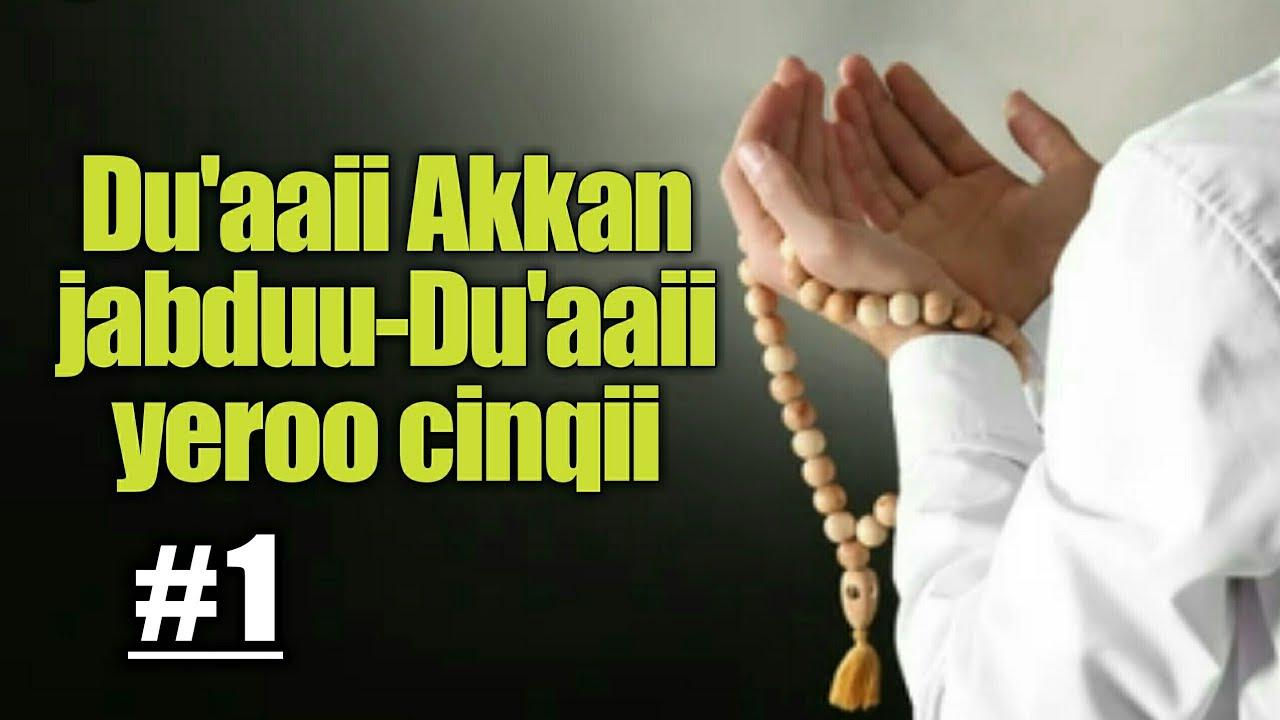 Download 1#-Du'aaii akkan jabduu-Du'aaii yeroo cinqii (rakkoo)