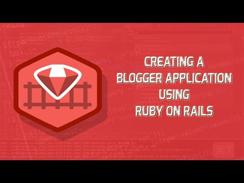 Creating Blogger Application | Ruby on rails for Beginners