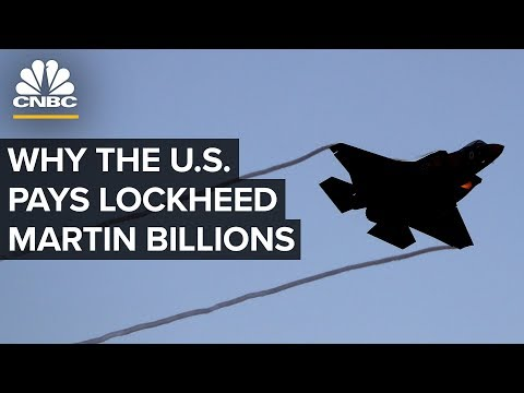 Why The U.S. Government Pays Lockheed Martin Billions