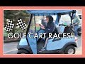 A GOOD OLD-FASHIONED GOLF CART RACE!