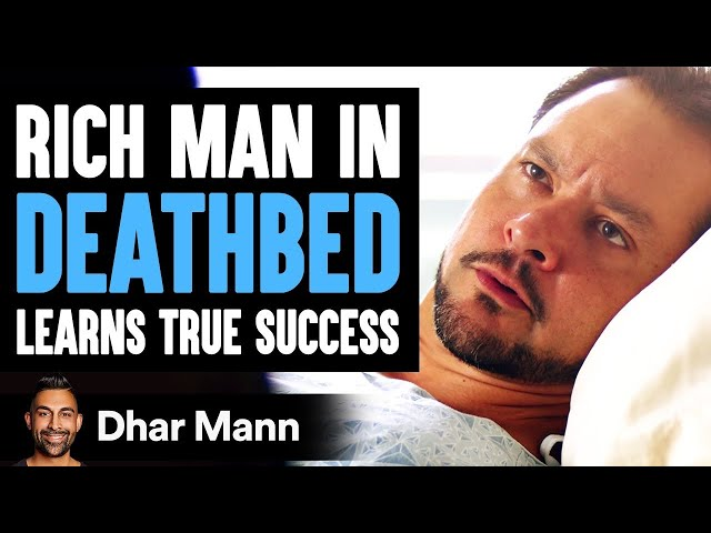 Rich Man In His Deathbed Learns Success From A Janitor   Dhar Mann