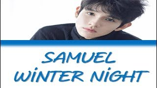 Samuel (사무엘) - Winter Night (겨울밤) [Color Coded Han/Rom/Eng Lyrics]