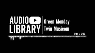 Green Monday - Twin Musicom