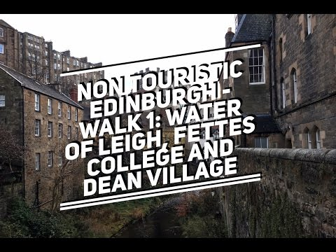 Non touristic Edinburgh - Walk 1: Water of Leigh Tanfield, Fettes College and Dean Village