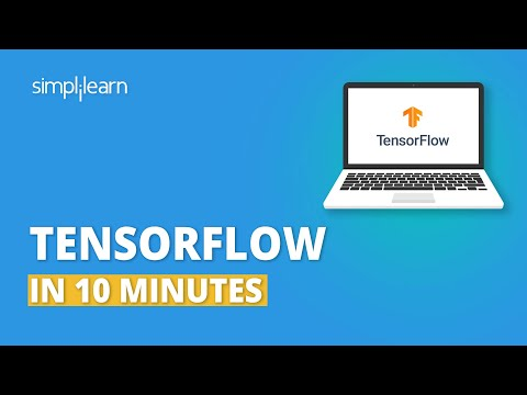 TensorFlow In 10 Minutes | TensorFlow Tutorial For Beginners | TensorFlow Explained | Simplilearn