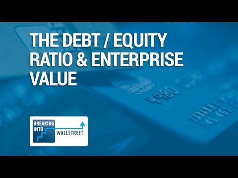 The Debt / Equity Ratio and Enterprise Value