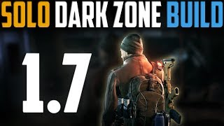 The Division | Solo Player Dark Zone Build/Guide | Patch 1.7