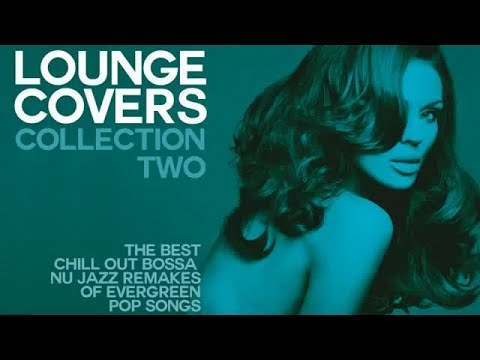 Top Lounge and Chillout - Lounge Cover Collection Two