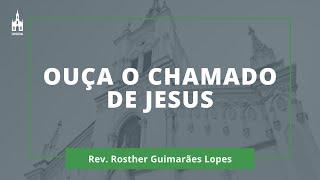 Ouça O Chamado De Jesus - Rev. Rosther Guimarães Lopes - Culto Matutino - 21/06/2020