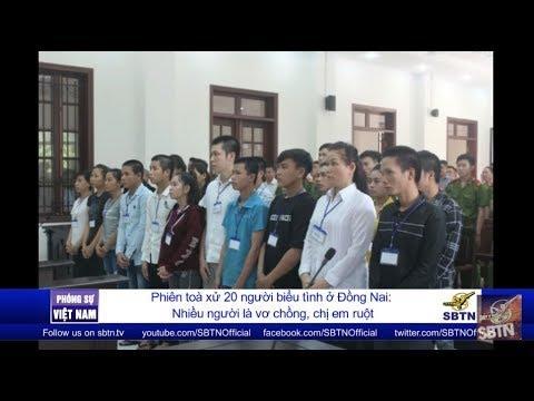 PHÓNG SỰ VIỆT NAM: Phiên toà xử 20 người biểu tình ở Biên Hoà, Đồng Nai