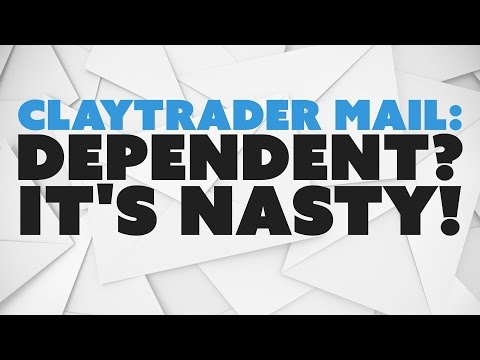 ClayTrader Mail: Dependent? It