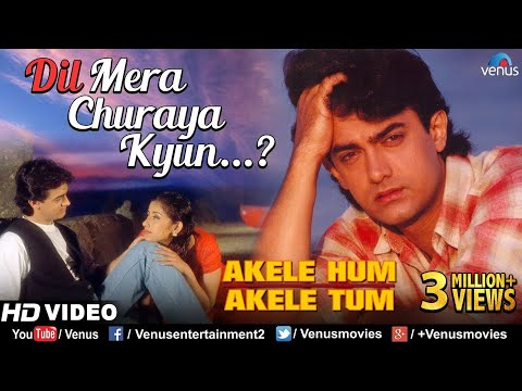 Dil Mera Churaya Kyun -HD VIDEO SONG | Aamir Khan & Manisha| Akele Hum Akele Tum| 90's Sad Love Song