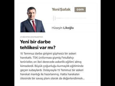 Hüseyin Likoğlu - Yeni bir darbe tehlikesi var mı? - 27.08.2018