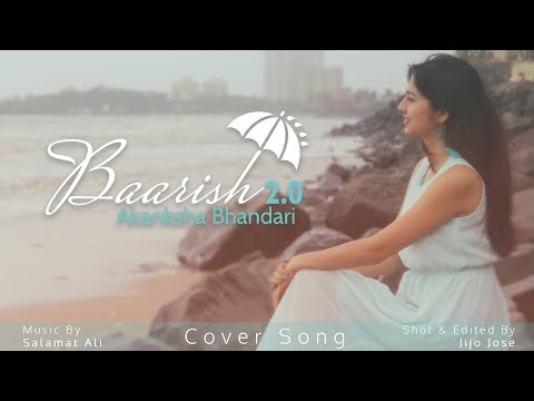 Baarish 2.0 - Akanksha Bhandari | Female Cover | Ash King | Shashaa Tirupati | Tanishk Bagchi