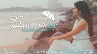 Baarish 2.0 - Akanksha Bhandari | Female Cover | Ash King | Shashaa Tirupati | Tanishk Bagchi