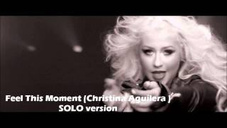 Feel This Moment by Christina Aguilera (Solo Version) MP3