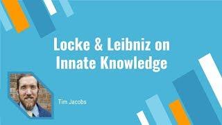 Locke & Leibniz on Innate Knowledge