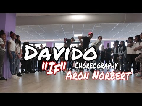 Davido - If // Choreography Aron Norbert | Dance Video Class 2017 |