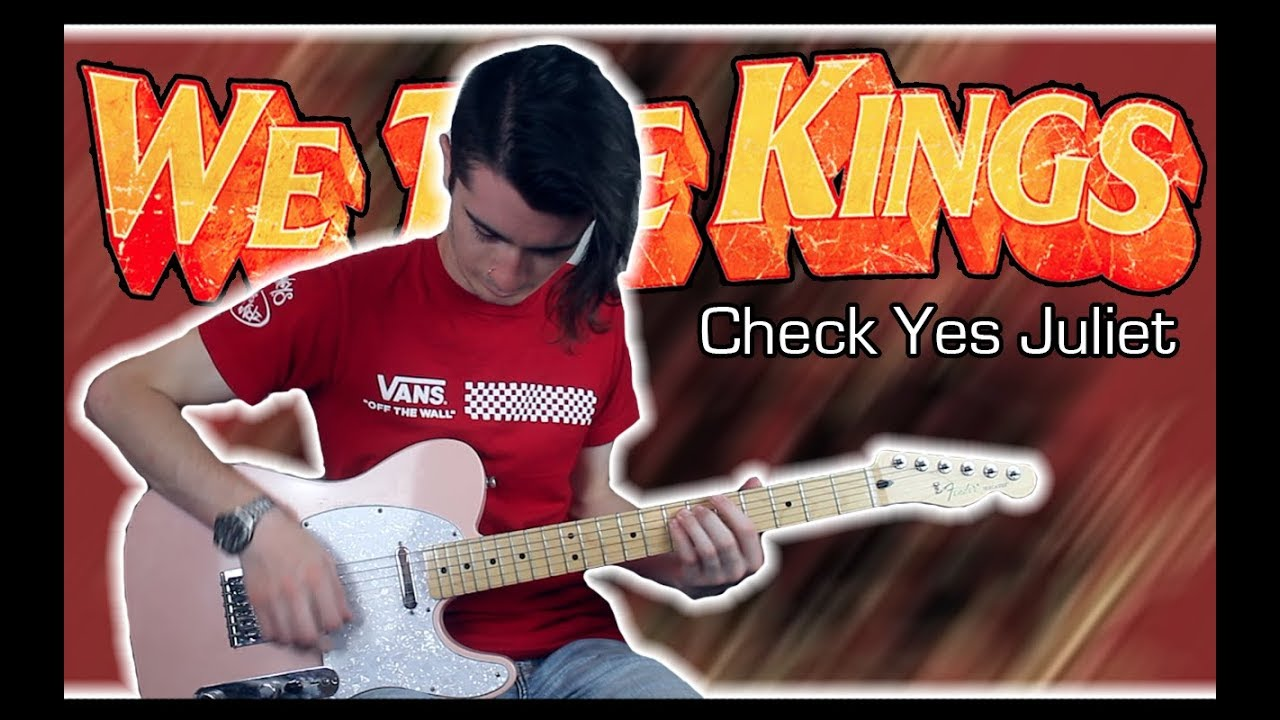 We The Kings   Check Yes Juliet Guitar & Bass Cover w/ Tabs