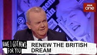 Renew the British dream - Have I Got News For You: Series 54 Episode 1 - BBC One