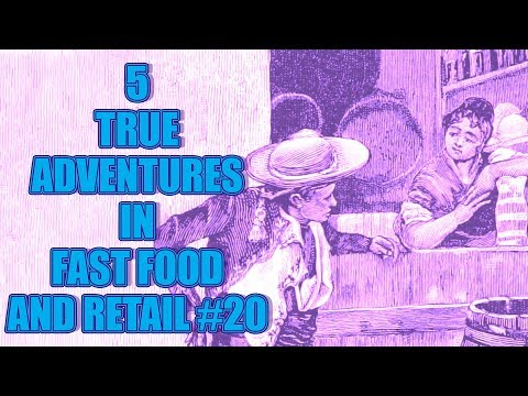5 TRUE ADVENTURES IN FAST FOOD AND RETAIL #20