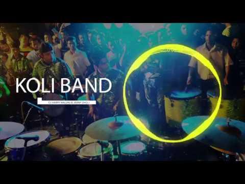 koli band-mix DJ HARRY WALUNJ & JANNY DHOLI