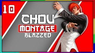 CHOU MONTAGE 10 | BLAZZED CHOU MONTAGE