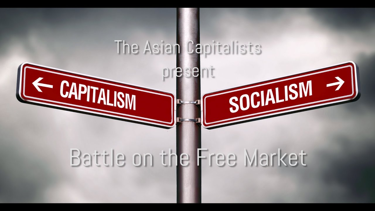 Why Socialism Will Always Lose to Capitalism on the Free Market of Ideas