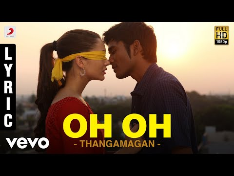 Thangamagan - Oh Oh Lyric | Anirudh Ravichander | Dhanush Mp3
