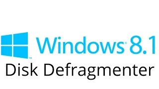Windows 8.1 - Disk Defragmenter