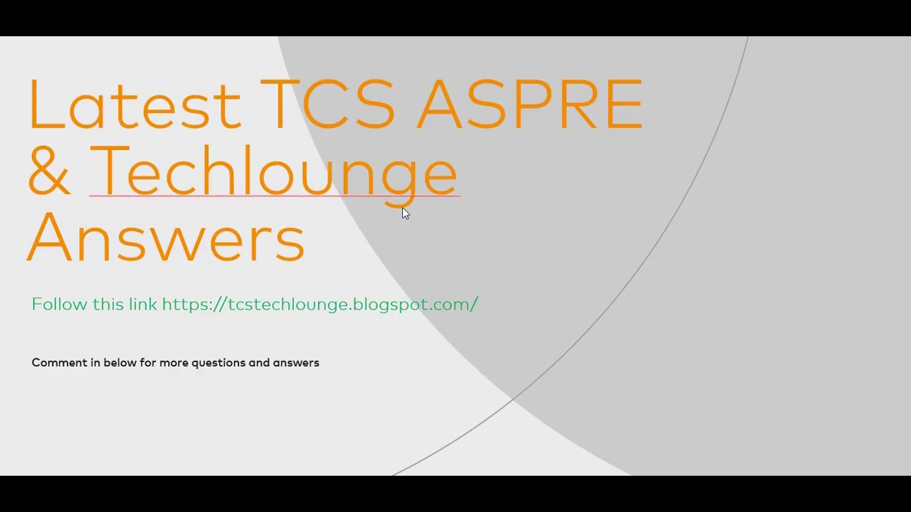 TCS ALL ASPIRE AND TECH LOUNGE Questions and Answers
