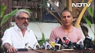Akshay Kumar Postpones PadMan On Request From Padmaavat Director Sanjay Leela Bhansali